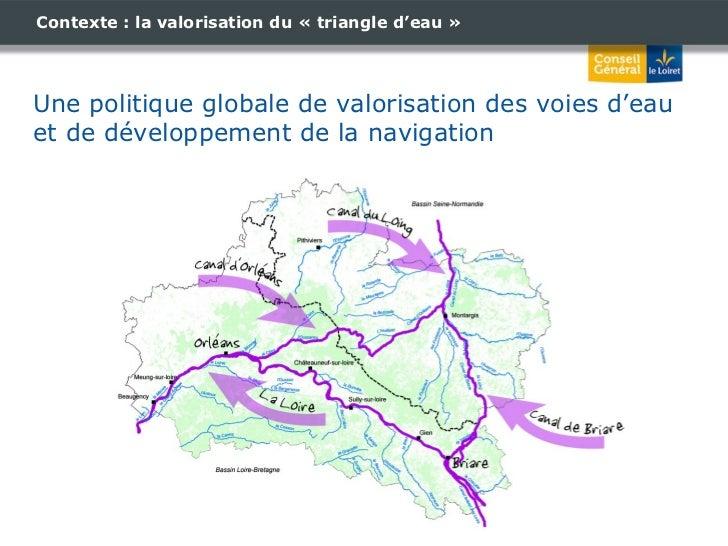 Contexte : la valorisation du «triangle d'eau»   Une politique globale de valorisation des voies d'eau et de développeme...