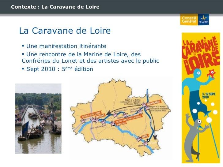 Contexte : La Caravane de Loire <ul><li>Une manifestation itinérante </li></ul><ul><li>Une rencontre de la Marine de Loire...