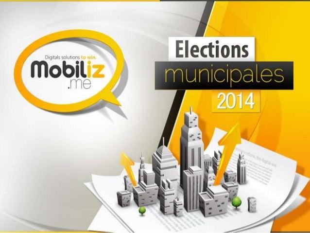 • Mobiliz.me Une Solution globale digitale pour remporter une élection. Les outils numériques ont envahi les campagnes éle...