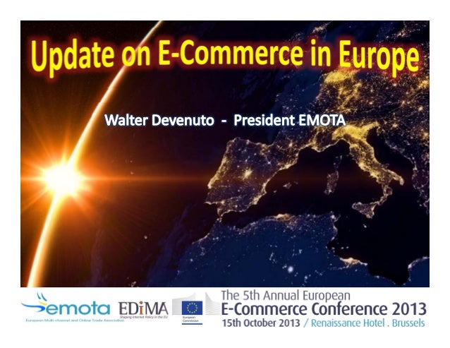 EMOTA represents 3,500 multi‐channel/online retailers in 15 countries  • 15 European countries • 16 member associations • ...