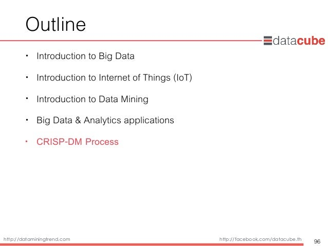 http://dataminingtrend.com http://facebook.com/datacube.th Outline • Introduction to Big Data • Introduction to Internet o...
