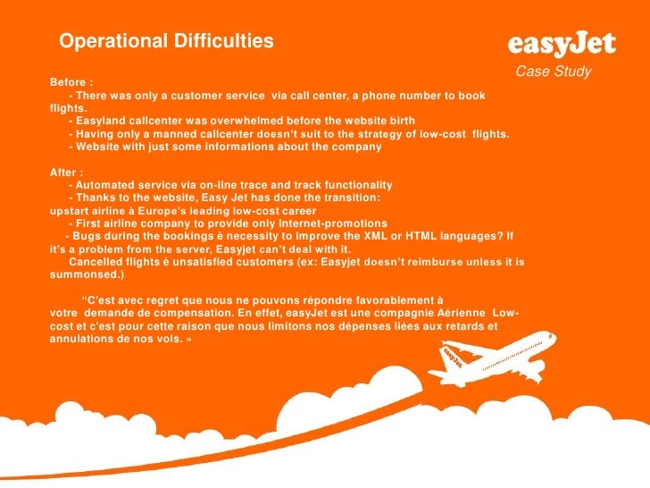 easyjet case analysis Easyjet's managers identified three of its nearest low-cost competitors and the strategy of each of the case is followed by critical analysis from three.