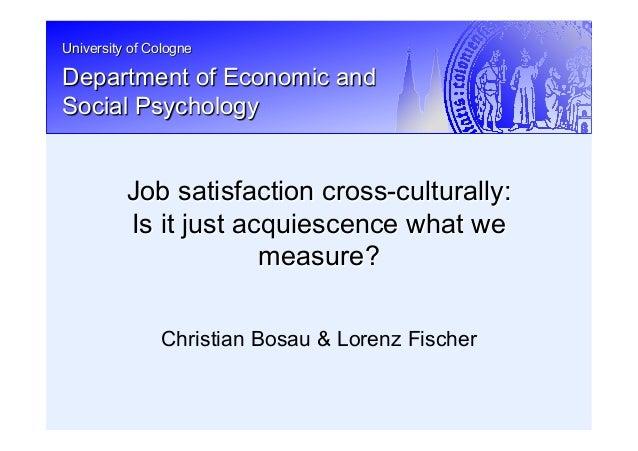 University of Cologne Department of Economic and Social Psychology Christian Bosau & Lorenz Fischer Job satisfaction cross...