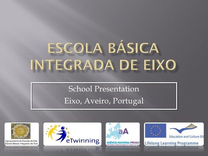 School Presentation Eixo, Aveiro, Portugal
