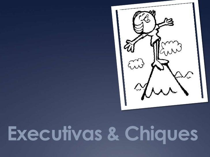 Executivas & Chiques<br />