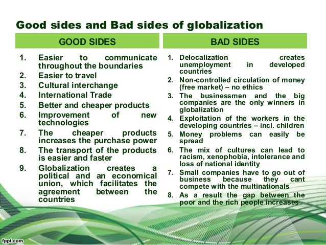the effects of globalization on world governments Process of interaction and integration between people, companies, and governments in different nations, which is regulated through international trade and investment.