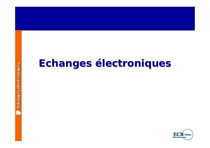 Echanges électroniques Echanges électroniques