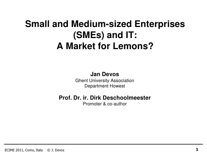 Small and Medium-sized Enterprises                      (SMEs) and IT:                   A Market for Lemons?             ...