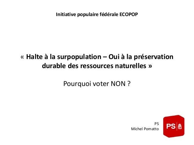 Initiative populaire fédérale ECOPOP  « Halte à la surpopulation – Oui à la préservation  durable des ressources naturelle...
