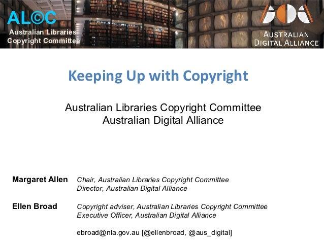 AL©CAustralian LibrariesCopyright Committee                  Keeping Up with Copyright               Australian Libraries ...