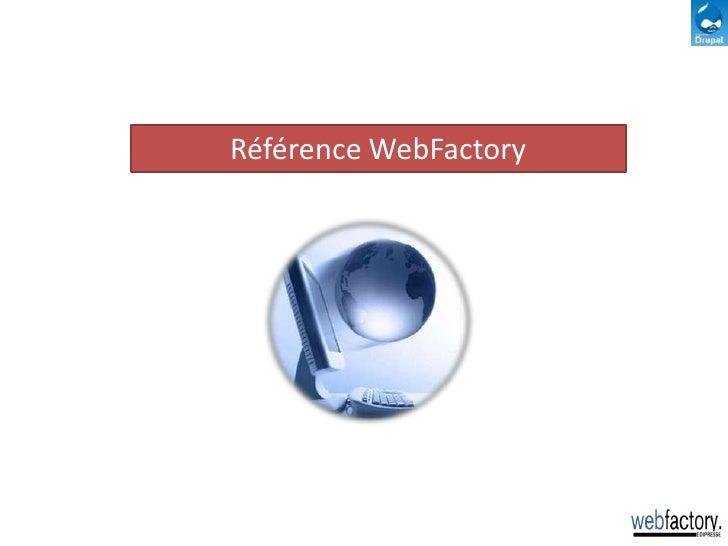 Références WebFactory sous Drupal<br />