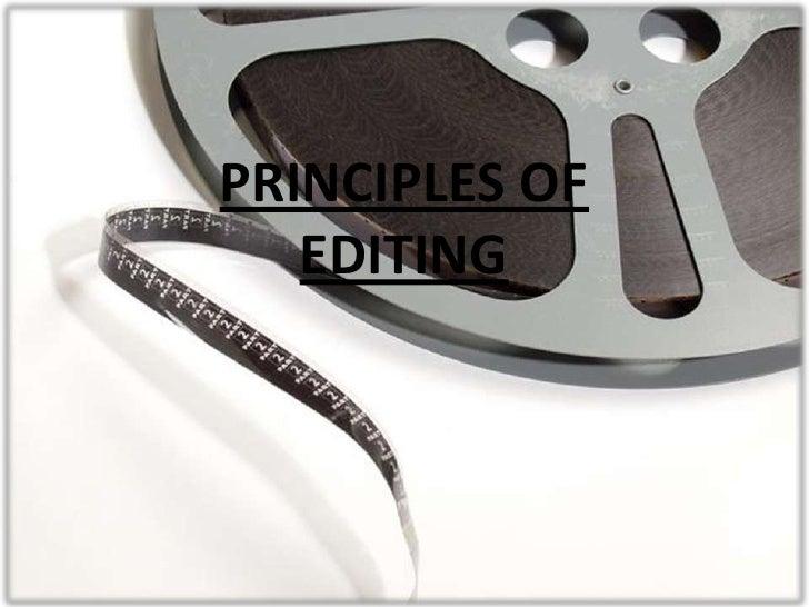 PRINCIPLES OF   EDITING