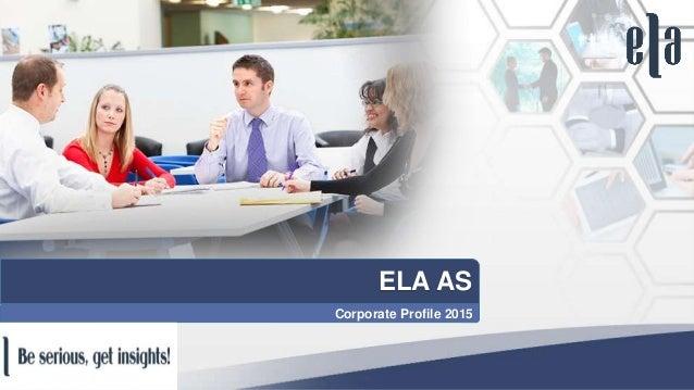 ELA AS Corporate Profile 2015
