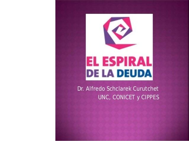 Dr. Alfredo Schclarek Curutchet         UNC, CONICET y CIPPES