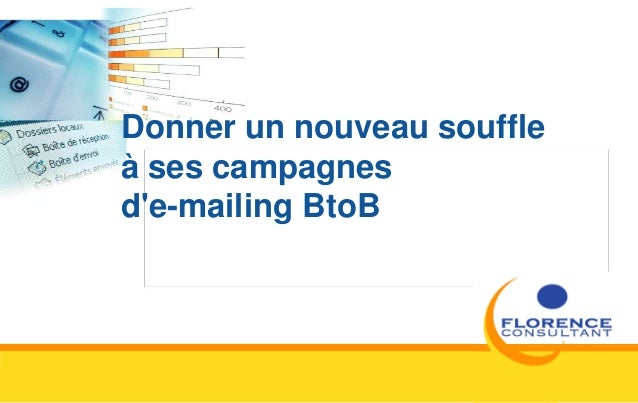 Donner un nouveau souffleà ses campagnesde-mailing BtoB