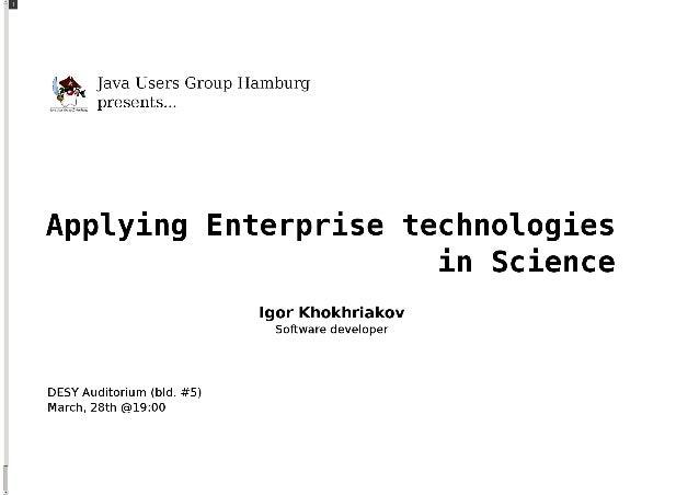 Applying Enterprise technologies in Science
