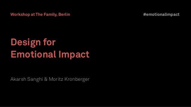 Design for Emotional Impact Akarsh Sanghi & Moritz Kronberger #emotionalimpactWorkshop at The Family, Berlin