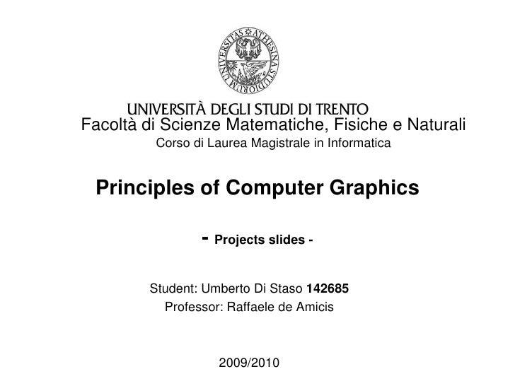 Facoltà di Scienze Matematiche, Fisiche e Naturali<br />Corso di Laurea Magistrale in Informatica<br />Principles of Compu...