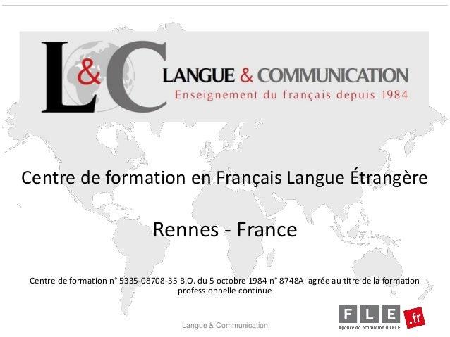 Centre de formation en Français Langue ÉtrangèreRennes - FranceCentre de formation n° 5335-08708-35 B.O. du 5 octobre 1984...