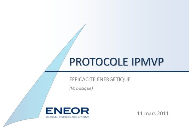 PROTOCOLE IPMVPEFFICACITE ENERGETIQUE(Vs basique)                         11 mars 2011