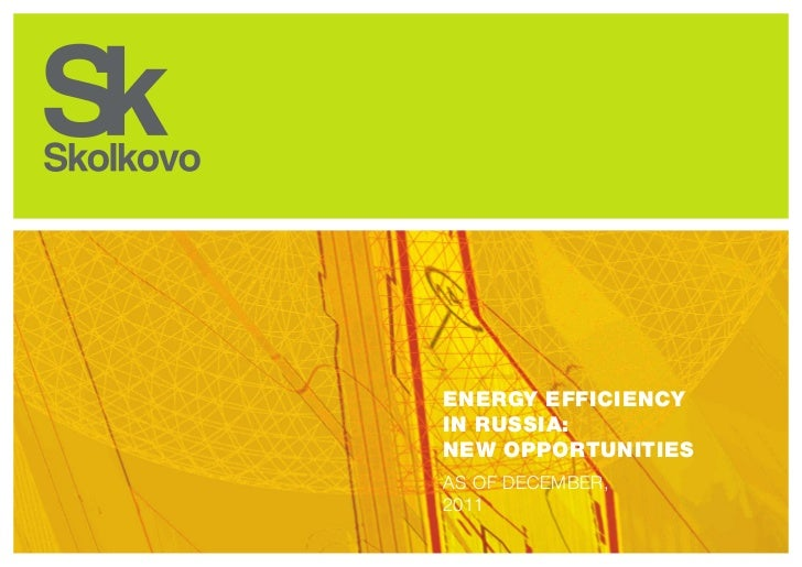 Energy efficiencyin Russia:new opportunitiesAs of December,2011