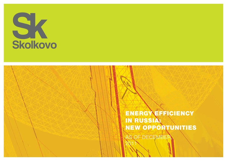 Energy efficiencyin Russia:new opportunitiesAs of December,2011