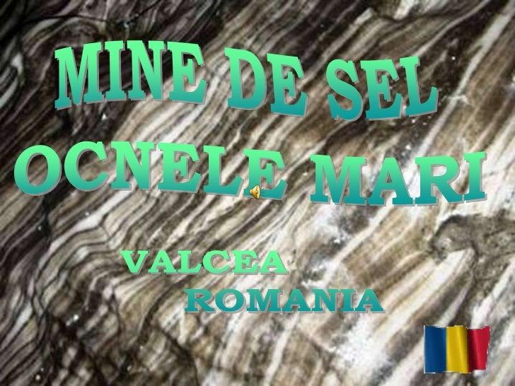 • Ocnele Mari est une ville de Valcea, ceci est lune des plus  anciennes colonies dans cette région dOlténie, en raison  d...