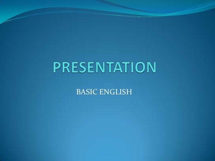 PRESENTATION<br />BASIC ENGLISH<br />