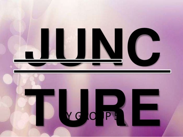 JUNCTURE BY GROUP 5