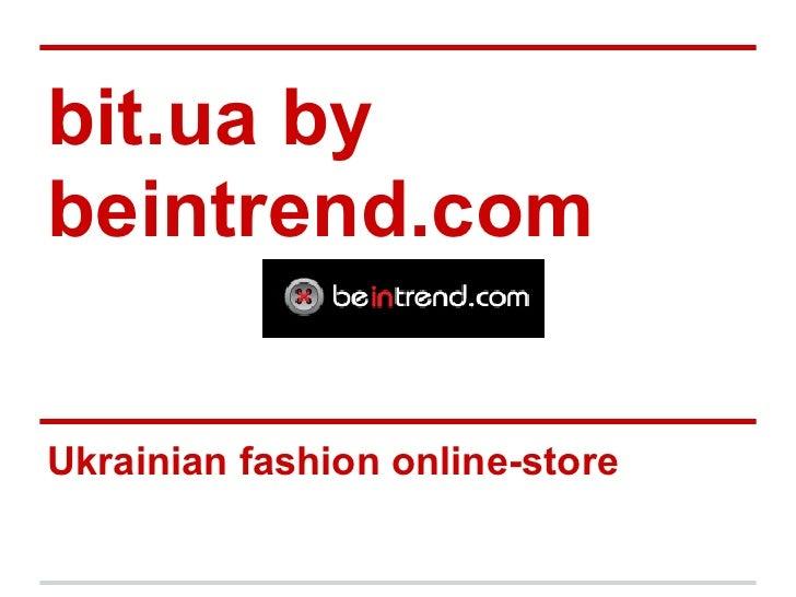 bit.ua bybeintrend.comUkrainian fashion online-store