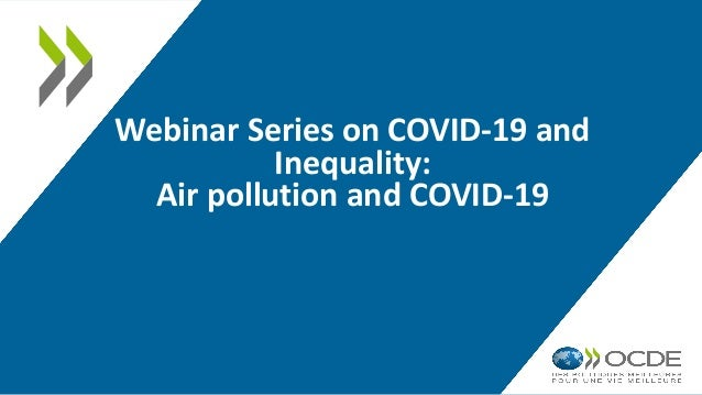 Webinar Series on COVID-19 and Inequality: Air pollution and COVID-19