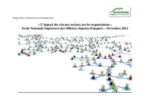 François Kuss / Directeur de la Communication                     « L'impact des réseaux sociaux sur les organisations »  ...