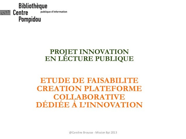 PROJET INNOVATION EN LECTURE PUBLIQUE ETUDE DE FAISABILITE CREATION PLATEFORME COLLABORATIVE DÉDIÉE À L'INNOVATION @Caroli...