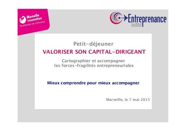 G   Petit-déjeuner VALORISER SON CAPITAL-DIRIGEANT Cartographier et accompagner les forces-fragilités entrepreneuriales...