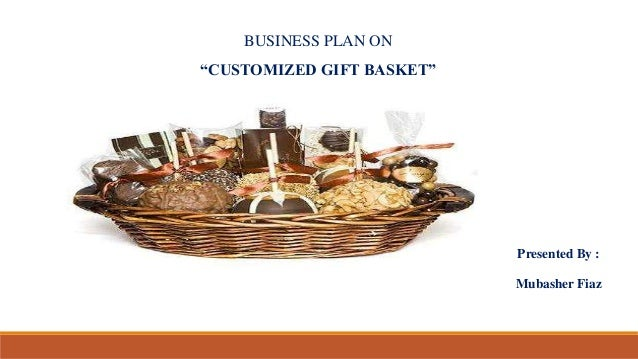 "BUSINESS PLAN ON ""CUSTOMIZED GIFT BASKET"" Entreprenourship"