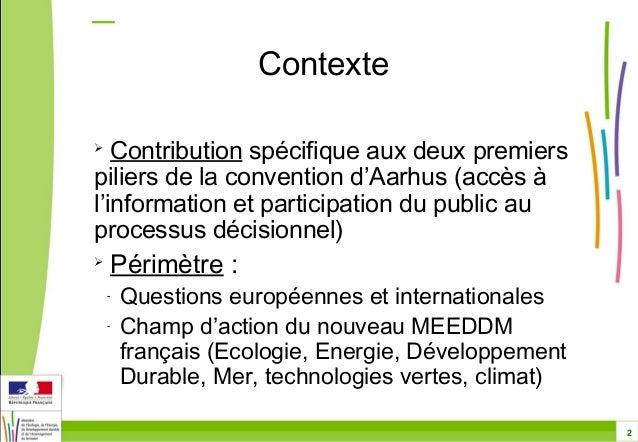 2  Contexte   Contribution spécifique aux deux premiers  piliers de la convention d'Aarhus (accès à  l'information et par...