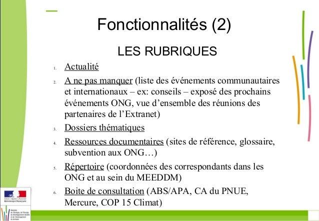Fonctionnalités (2)  LES RUBRIQUES  1. Actualité  2. A ne pas manquer (liste des événements communautaires  et internation...
