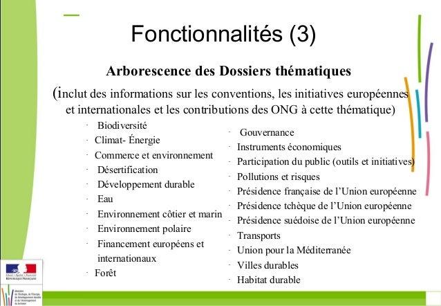 Fonctionnalités (3)  Arborescence des Dossiers thématiques  (inclut des informations sur les conventions, les initiatives ...