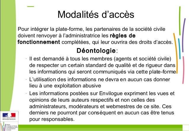 Modalités d'accès  Pour intégrer la plate-forme, les partenaires de la société civile  doivent renvoyer à l'administratric...