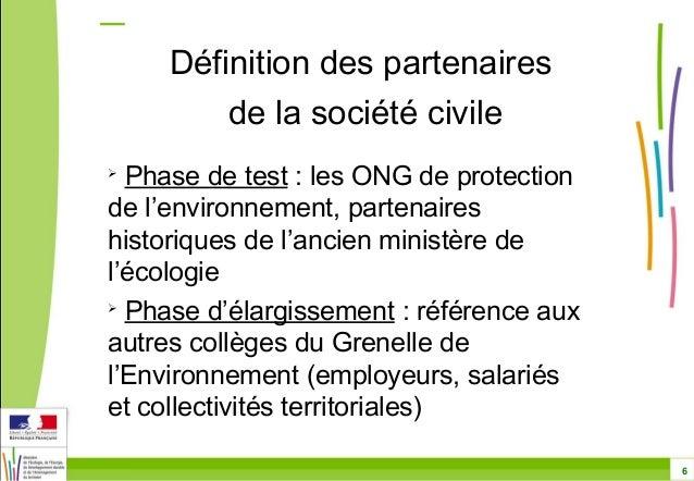 6  Définition des partenaires  de la société civile   Phase de test : les ONG de protection  de l'environnement, partenai...