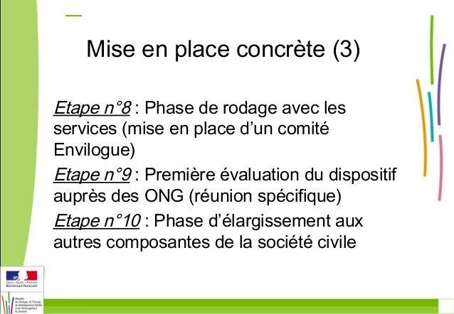 Mise en place concrète (3)  Etape n°8 : Phase de rodage avec les  services (mise en place d'un comité  Envilogue)  Etape n...