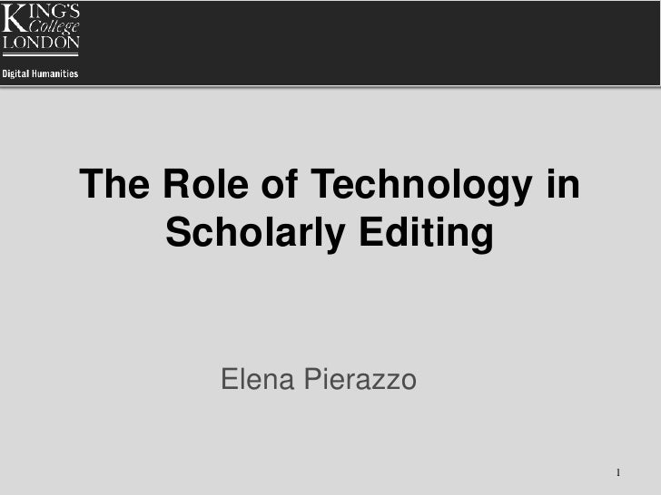 The Role of Technology in Scholarly Editing<br />Elena Pierazzo<br />1<br />