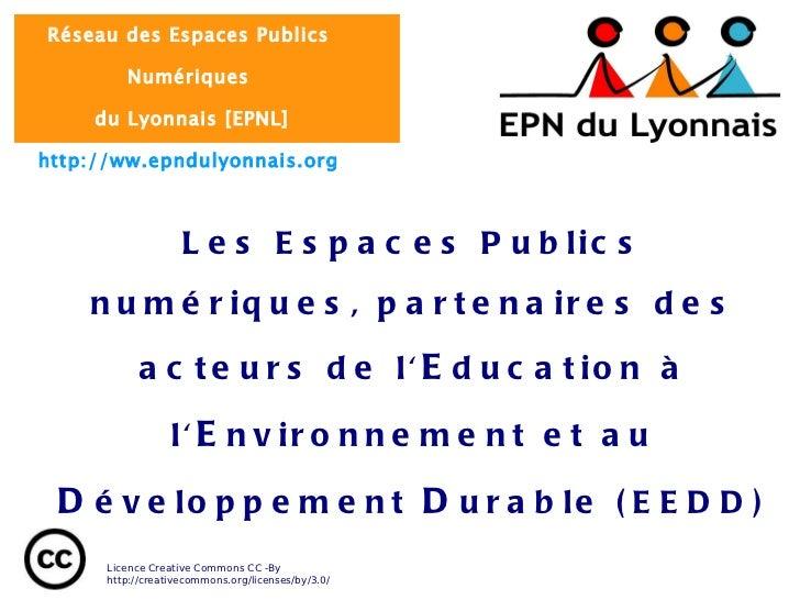 Les Espaces Publics numériques, partenaires des acteurs de l' E ducation à l' E nvironnement et au  D éveloppement  D urab...