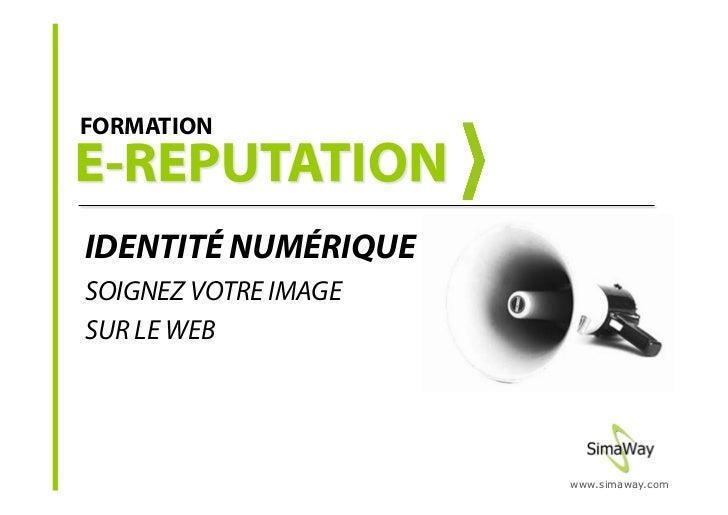 FORMATION     IDENTITÉ NUMÉRIQUE SOIGNEZ VOTRE IMAGE SUR LE WEB                           www.simaway.com