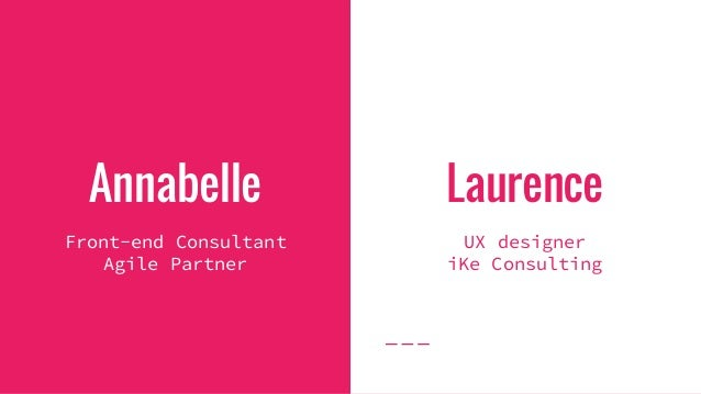 Annabelle Front-end Consultant Agile Partner Laurence UX designer iKe Consulting