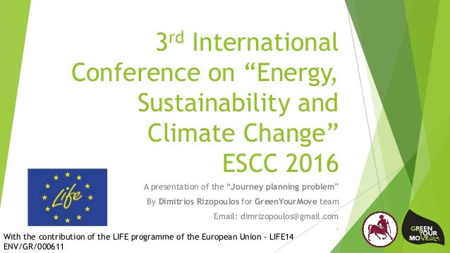 "3rd International Conference on ""Energy, Sustainability and Climate Change"" ESCC 2016 A presentation of the ""Journey plann..."