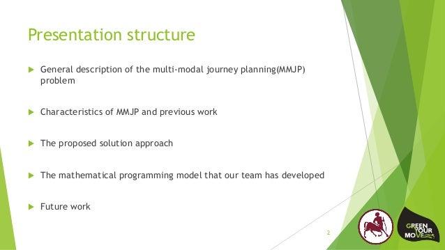 Presentation structure  General description of the multi-modal journey planning(MMJP) problem  Characteristics of MMJP a...