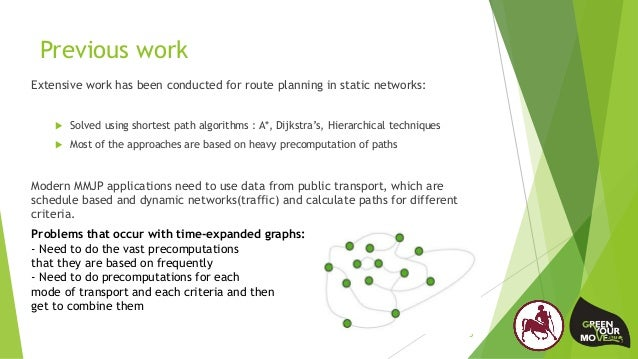 Previous work Extensive work has been conducted for route planning in static networks:  Solved using shortest path algori...