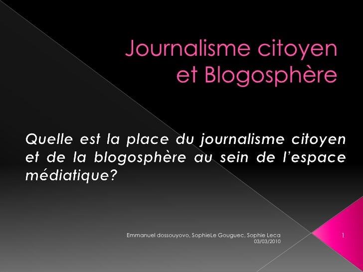 Journalisme citoyen et Blogosphère<br />Quelle est la place du journalisme citoyen et de la blogosphère au sein de l'espac...