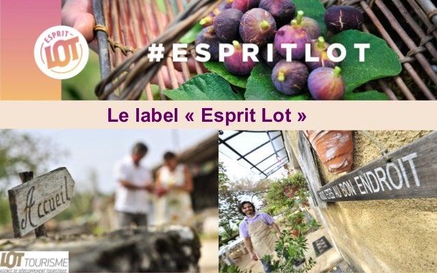 Le label « Esprit Lot » 1